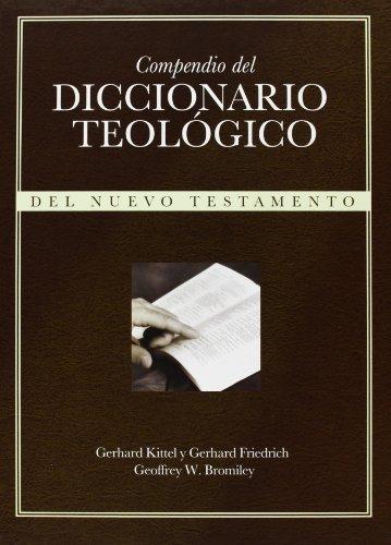 Compendio del Diccionario Teologico: del Nuevo Testamento (Spanish Edition) [Gerhard Kittel - Gerhard Friedrich Ed - Geoffrey W Bromiley Ph.D.  D.Litt.] (Tapa Dura)