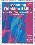 Teaching Thinking Skills Using Non-Fiction Narratives 7-8 Grades, Don Barnes and Wyman Fischer, 1931334668