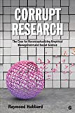 img - for Corrupt Research: The Case for Reconceptualizing Empirical Management and Social Science by Raymond Hubbard (2015-08-04) book / textbook / text book