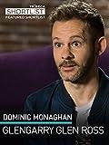 Dominic Monaghan: Glengarry Glen Ross