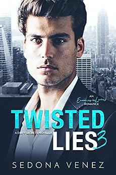 Twisted Lies 3: A Enemies-to-Lovers Romance (Dirty Secrets) by [Venez, Sedona]