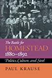 img - for The Battle For Homestead, 1880-1892: Politics, Culture, and Steel (Pittsburgh Series in Social & Labor History) book / textbook / text book