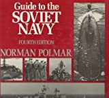 Guide to the Soviet Navy, Norman Polmar, 0870212400