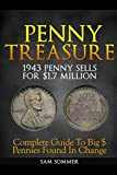 Penny Treasure: Complete Guide To Big $ Pennies Found In Change (Treasure Hunting Made Easy)