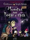 Vampiro Valentin 3. Muertos por llegar a casa (Cronicas Del Vampiro Valentin / Chronicles of Valentin the Vampire) (Spanish Edition)
