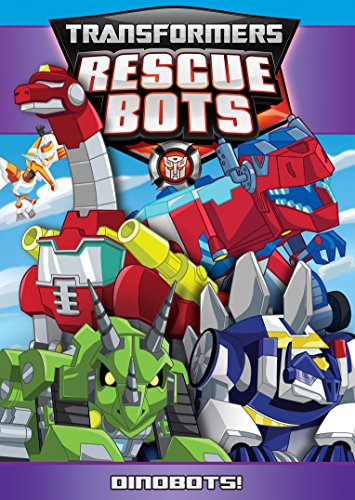 Transformers Rescue Bots: Dinobots! (Transformers Rescue Bots Roll To The Rescue)