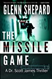 The Missile Game (The Dr. Scott James Thriller Series) (Volume 1)