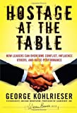 Hostage at the Table, George Kohlrieser, 0787983845
