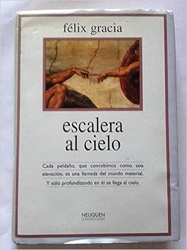 Escalera al cielo: Amazon.es: Gracia, Felix: Libros