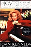 The Joy of Classical Music, Joan Kennedy, 0385412630