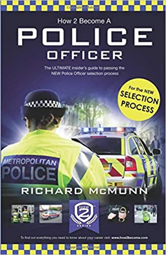 how 2 become a police officer the ultimate insiders guide to passing the police officer selection process 1