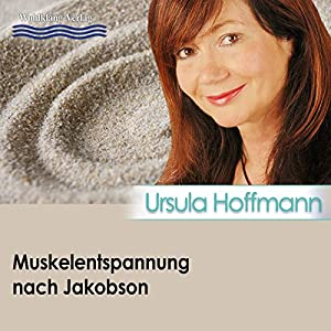 Muskelentspannung nach Jakobson Hörbuch