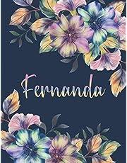 FERNANDA: All Events Floral Name Gift for Fernanda, Love Present for Fernanda Personalized Name, Cute Fernanda Gift for Birthdays, Fernanda Appreciation, Fernanda Valentine - Blank Lined Fernanda Notebook (Fernanda Journal)