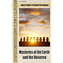 Mysteries of the Earth and the Universe: Great powers of forgotten worlds