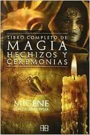 El libro completo de magia, hechizos y ceremonias: Amazon