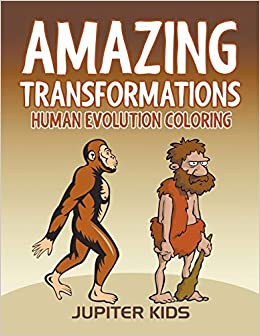 Amazing Transformations: Human Evolution Coloring: Jupiter Kids ...