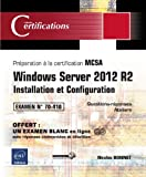 Windows Server 2012 R2 - Installation et Configuration - Préparation à la certification MCSA - Examen 70-410