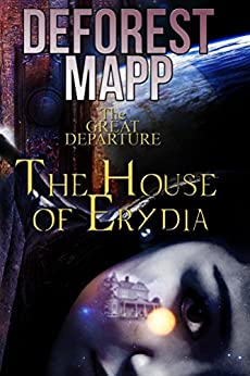 The Great Departure: The House of Erydia by [Mapp, DeForest]