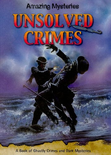 Unsolved Crimes (Amazing Mysteries)