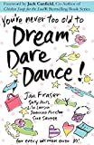 You're Never Too Old to Dream Dare Dance!, Sue Savage and Jan Fraser, 0980110416