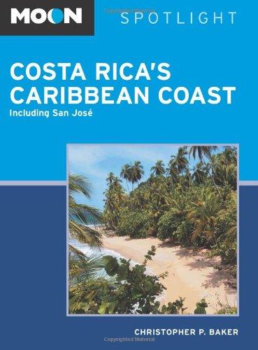 Download Moon Spotlight Costa Rica's Caribbean Coast: Including San José PDF