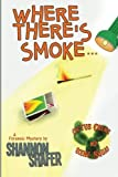 Where There's Smoke, Shannon Shafer, 1490534350