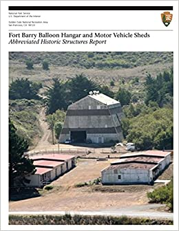 Book Fort Barry Balloon Hangar and Motor Vehicle Sheds: Abbreviated Historic Structures Report