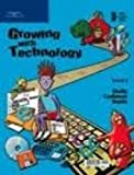 Growing with Technology, Shelly, Gary B. and Cashman, Thomas J., 0789568446