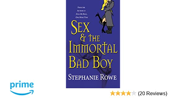 Sex The Immortal Bad Boy Immortally Sexy Book 4 Stephanie Rowe 9780446619028 Amazon Books