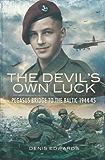 Devil's Own Luck: Pegasus Bridge to the Baltic 1944-45