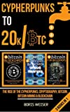 Cypherpunks To 20k/Btc : The Rise Of The