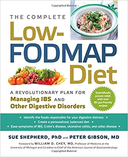 Low FODMAP diet, A Revolutionary Plan for Managing IBS and Other Digestive Disorders