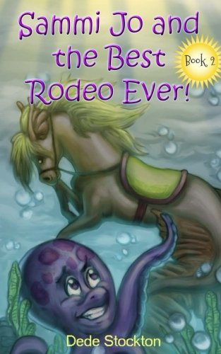 Sammi Jo and the Best Rodeo Ever! (Sammi Jo Adventure Series) (Volume 2)