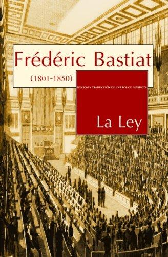 La Ley (Spanish Edition) [Frederic Bastiat] (Tapa Blanda)