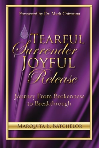 Tearful Surrender Joyful Release: Journey From Brokenness to Breakthrough ebook