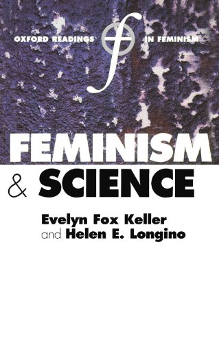 Feminism and Science (Oxford Readings in Feminism)