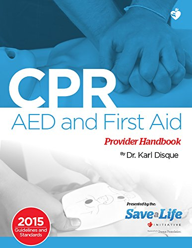 CPR, AED and First Aid Provider Handbook by [Disque, Dr. Karl]