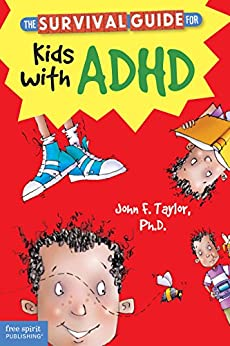 The Survival Guide for Kids with ADHD by [Taylor Ph.D., John F.]
