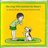 The Dog Who Insisted He Wasn't, Marilyn Singer, 0525288155