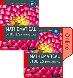 IB Mathematical Studies Print and Online Course Book Pack: Oxford IB Diploma Program