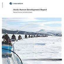 Arctic Human Development Report: Regional Processes and Global Linkages (TemaNord Book 2014567)
