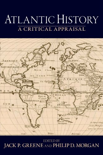 Atlantic History: A Critical Appraisal (Reinterpreting History: How Historical Assessments Change over Time) (Morgan Jack)
