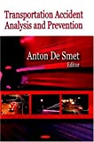 Transportation Accident Analysis and Prevention, Anton De Smet, 1604562889