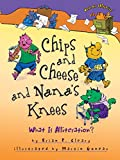 Chips and Cheese and Nana's Knees: What Is Alliteration? (Words Are Categorical)