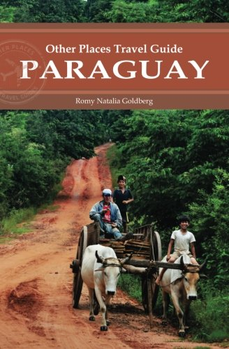 Paraguay (Other Places Travel Guide)...