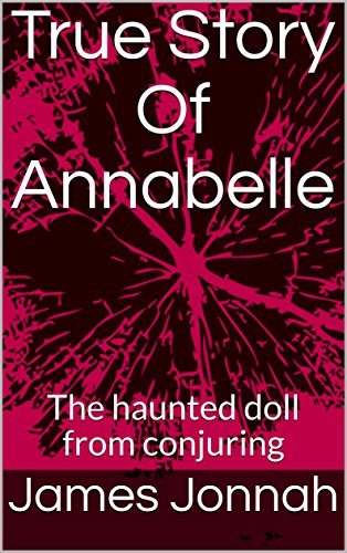 True Story Of Annabelle: The haunted doll from con