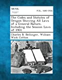 The Codes and Statutes of Oregon Showing All Laws of a General Nature, Including the Session Laws Of 1901, Charles B. Bellinger and William Wick Cotton, 1287330797