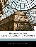 Handbuch der Kunstgeschichte, Franz Kugler and Wilhelm Lübke, 1143674618
