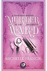 Murder in the Maternity Ward: The Donahue Brothers of Texas, Book 2 (Texas-Sized Mysteries 5) Paperback