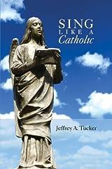 Sing Like a Catholic Paperback